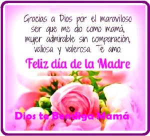 felicidades a la mas hermosa mama Dios